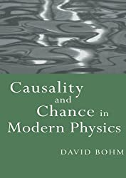 Causality and Chance in Modern Physics by David Bohm (1984-04-21)