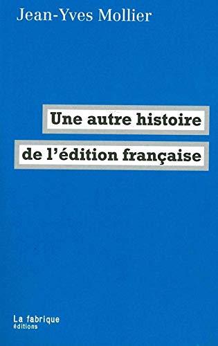 Une autre histoire de l'édition française