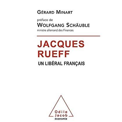Jacques Rueff: Un libéral français (OJ.DOCUMENT)