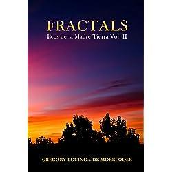 FRACTALS: ECOS DE LA MADRE TIERRA (VOL. II)