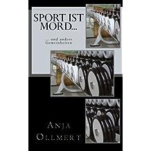 Sport ist Mord.: .und andere Gemeinheiten