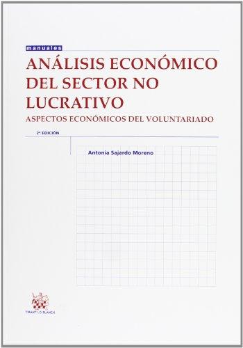 Análisis económico del sector no lucrativo 2ª Ed. 2012 (Manuales de Economía y Sociología) por Antonia Sajardo Moreno