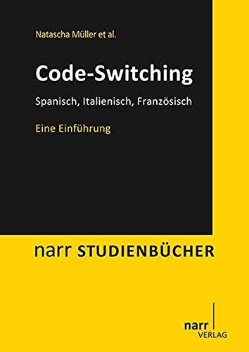 Code-Switching: Spanisch, Italienisch, Französisch. Eine Einführung (Narr Studienbücher)