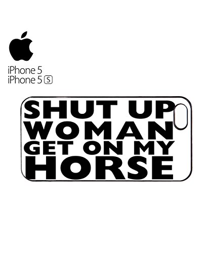Shut Up Woman Women Get On My Horse Funny Mobile Phone Case Cover iPhone 6 Plus + Black Blanc