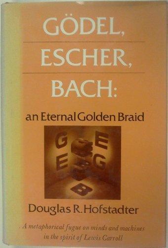 Gödel, Escher, Bach: An Eternal Golden Braid by Douglas R. Hofstadter (1979-05-31)