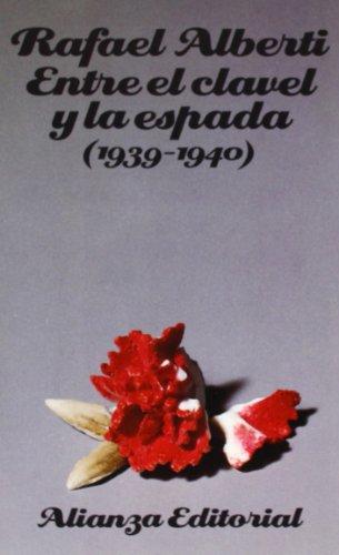 Entre el clavel y la espada (1939-1940) (El Libro De Bolsillo (Lb))