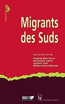 Migrants des Suds par [Baby-Collin, Virginie, Cortes, Geneviève, Faret, Laurent, Guétat-Bernard, Hélène]