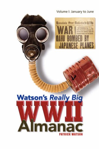 Watson's Really Big WWII Almanac: Volume I: January to June: 1