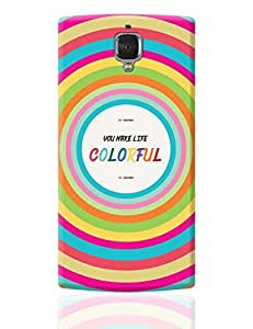 PosterGuy OnePlus 3 Case Cover - Make Your Life More Colorful | Designed by: Designer Chennai