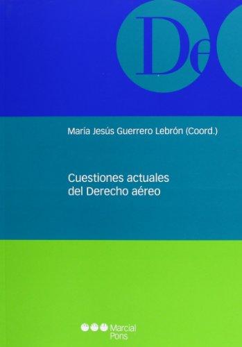Cuestiones actuales del Derecho aéreo (Monografías jurídicas)