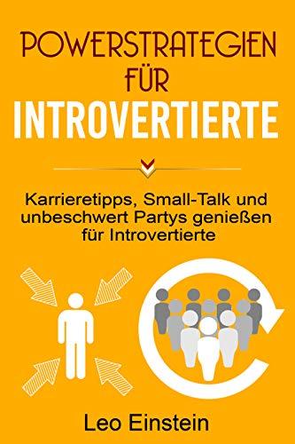 INTROVERTIERTE: Karrieretipps, Small-Talk und unbeschwert Partys genießen für Introvertierte ()