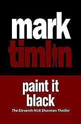 Paint It Black (Nick Sharman) by Mark Timlin (2015-07-23)