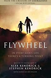 Flywheel by Alex Kendrick (2011-07-11)