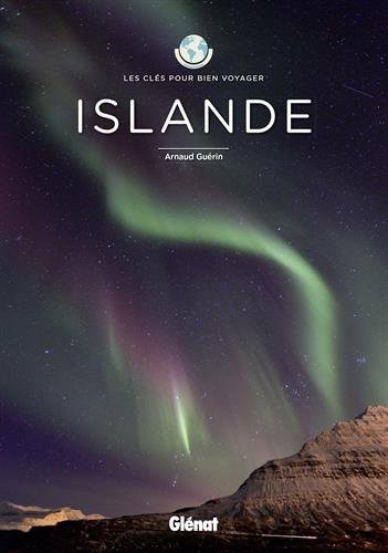 Islande : Les clés pour bien voyager par Arnaud Guérin