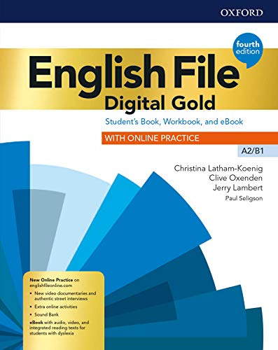 English file. Digital gold. A2-B1. Student's book & workbook with key. Per il biennio delle Scuole superiori. Con e-book. Con espansione online