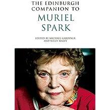 The Edinburgh Companion to Muriel Spark (Edinburgh Companions to Scottish Literature)