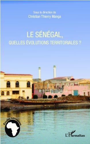 Le Sénégal, quelles évolutions territoriales ? par Christian Thierry Manga