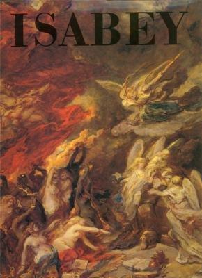 Eugéne Isabey, 1803-1886: La Marine au XIXe siècle (La paysage frança,s au XIXe siècle : lÉcole de la nature)