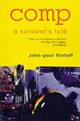 Comp: A Survivor's Tale by John-Paul Flintoff (1999-03-18)