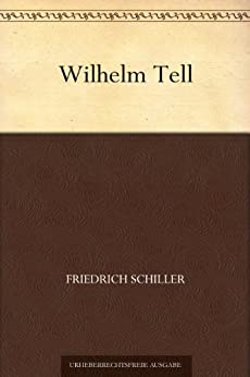 Wilhelm Tell von [Schiller, Friedrich]
