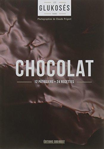 Chocolat : 12 pâtissiers, 24 recettes