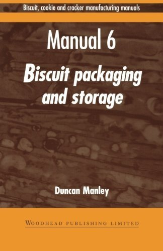 Biscuit, Cookie, and Cracker Manufacturing, Manual 6: Packaging & Storing (Woodhead Publishing Series in Food Science, Technology and Nutrition) (Volume 6) by Manley, Duncan (1998) Paperback
