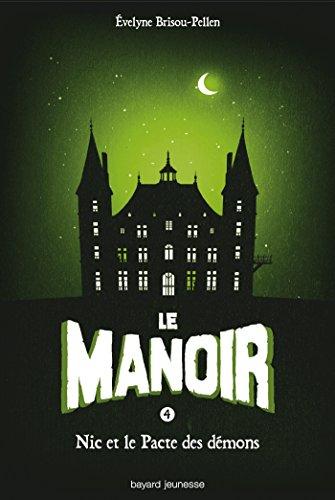 Le Manoir, Tome 4 : Nic et le pacte des démons (Le manoir saison 1) par Evelyne Brisou-Pellen