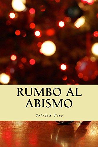 Rumbo al Abismo por Soledad Toro