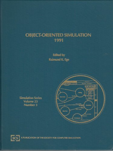 Object-Oriented Simulation, 1991: Proceedings of the Scs Multiconference on Object Oriented Simulation 23-25 January 1991 Anaheim, California (Simulation Series) -