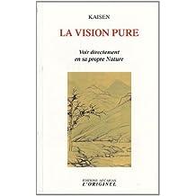 La vision pure : Voir directement en sa propre Nature