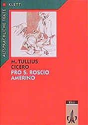 Cicero: Pro S. Roscio Amerino. Textauswahl mit Wort- und Sacherläuterungen. Arbeitskommentar mit Zweittexten: Cicero: Pro S. Roscio Amerino. ... (Altsprachliche Texte Latein)