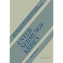 Unternehmungskrisen: Beschreibung, Vermeidung und Bewältigung Überlebenskritischer Prozesse in Unternehmungen (German Edition)