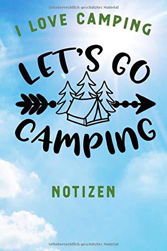 I LOVE CAMPING: Notizbuch deutsch A5 liniert mit 120 Seiten, Ihr Reisebegleiter,  Lass uns Campen gehen - Let's Go Camping, Notizheft / Tagebuch / ... Geschenk für Naturliebhaber und Camper