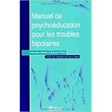 Manuel de psychoéducation pour les troubles bipolaires de Francesc Colom,Eduard Vieta ( 6 mai 2008 )