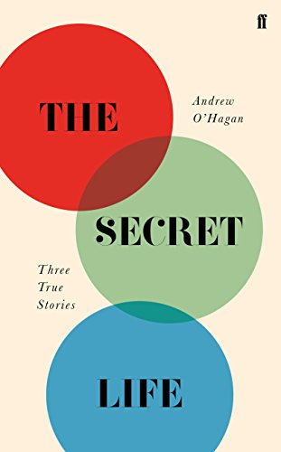 The Secret Life: Three True Stories por Andrew O'Hagan