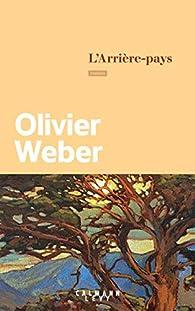 L'arrière-pays par Olivier Weber
