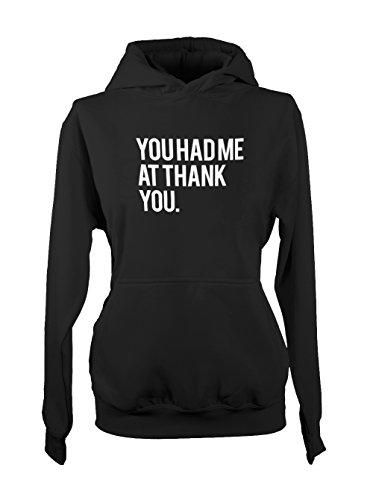 You Had Me At Thank You Amusant Femme Capuche Sweatshirt Noir