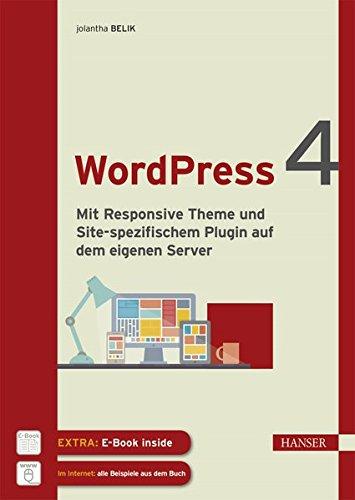 WordPress 4: Mit Responsive Theme und Site-spezifischem Plugin auf dem eigenen Server