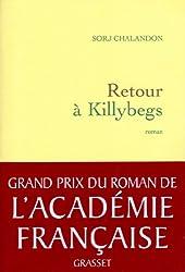 Retour à Killybegs (Grand Prix du Roman de l'Académie Française 2011) (Littérature Française)