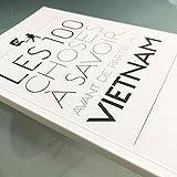 Les 100 Choses à Savoir avant de partir au Vietnam...