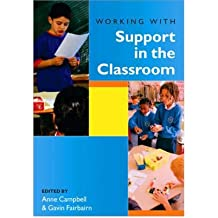[(Working with Support in the Classroom)] [ Edited by Anne Campbell, Edited by Gavin J. Fairbairn ] [April, 2005]