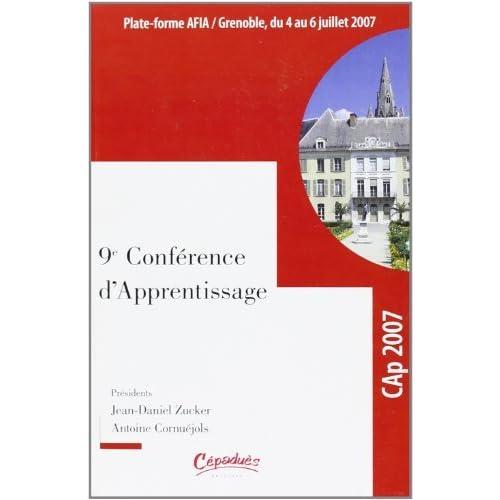 Actes de la conférence CAp 2007 : Conférence francophone sur l'Apprentissage automatique, Grenoble, 4-6 juillet 2007 by Jean-Daniel Zucker (2007-07-02)