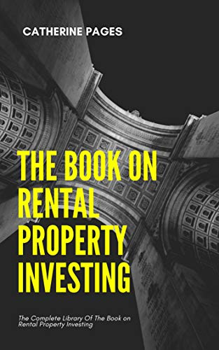 The Book on Rental Property Investing: The Complete Library Of The Book on Rental Property Investing (English Edition)