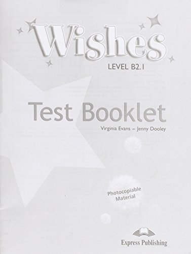 Wishes. Level B2.1. Test booklet. Per le Scuole superiori