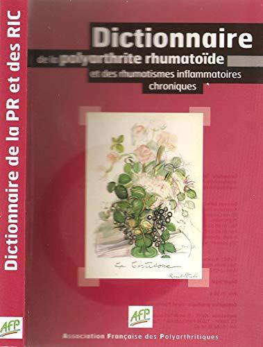 Dictionnaire de la polyarthrite rhumatoïde et des rhumatismes inflammatoires chroniques