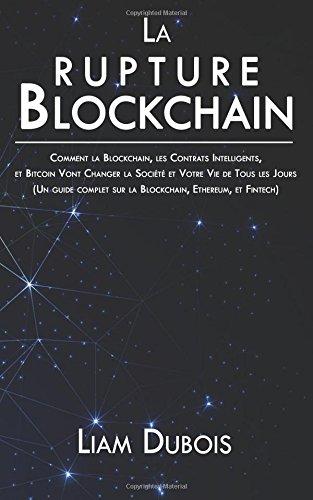 La rupture Blockchain: Comment la Blockc...