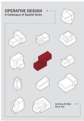 Operative Design: A Catalog of Spatial Verbs.