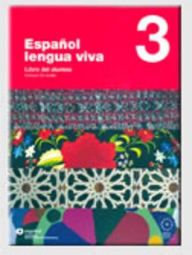 Español lengua viva. Per le Scuole superiori. Con CD Audio: Español lengua viva. Con CD Audio. Per le Scuole superiori: ESPAÑOL LENGUA VIVA 3 LIBRO ALUMNO+CD - 9788497130448