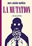 La Mutation - [nouvelle édition]