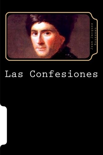 Las Confesiones (Spanish Editoin) por Jean Jacques Rousseau